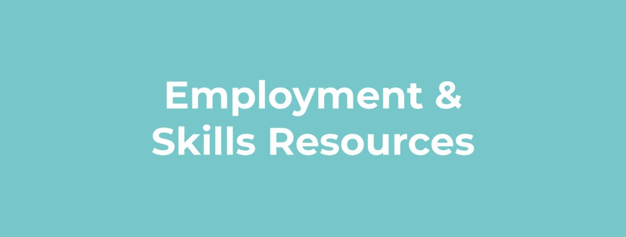 Employment & Skills Resources