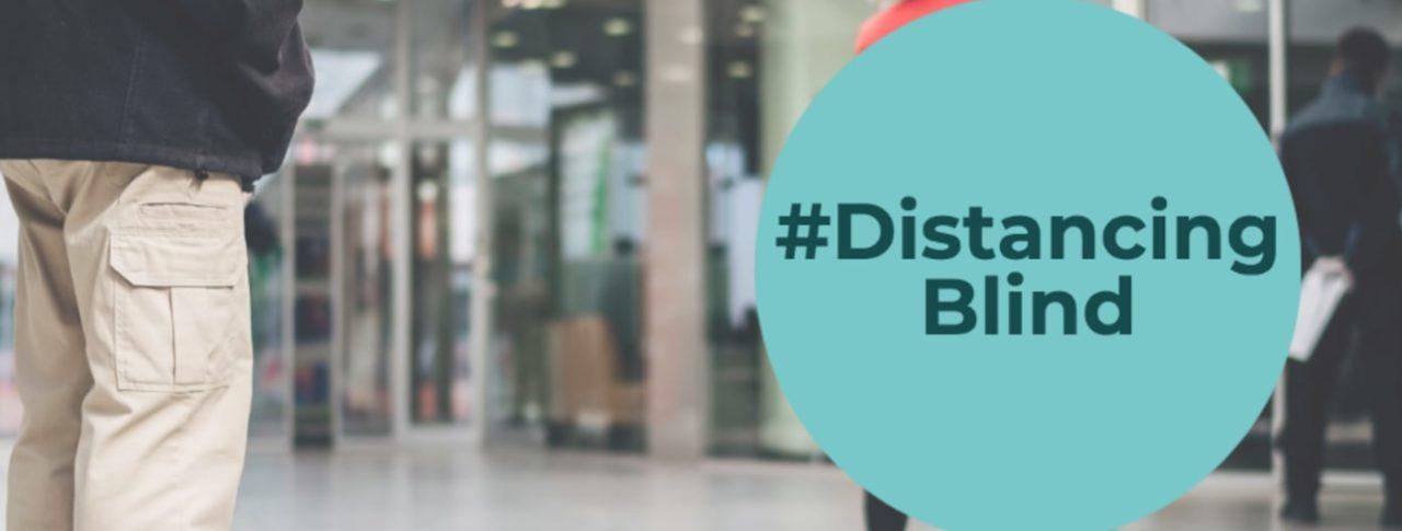 #DistancingBlind banner showing people in queue