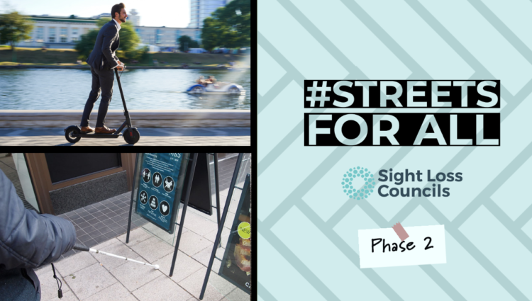 Streets for all - Phase 2 Graphic, image of a man riding an e-scooter in top left and a person holding a cane, approaching two obstructive a-boards.