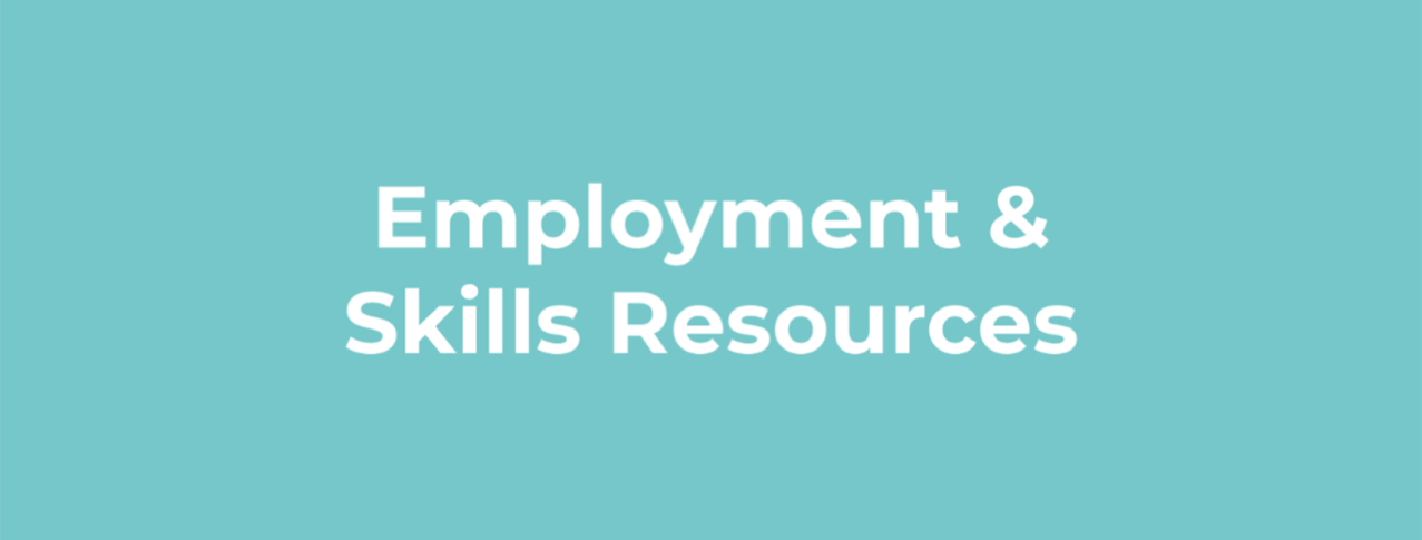 Employment and Skills Resources