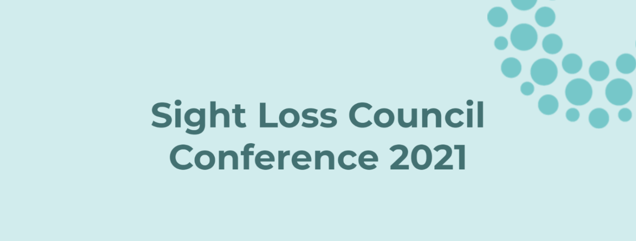 Sight Loss Council Conference 2021